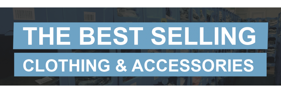 The Best Selling Clothing & Accessories To Wholesale
