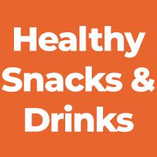 Healthy Snacks & Drinks